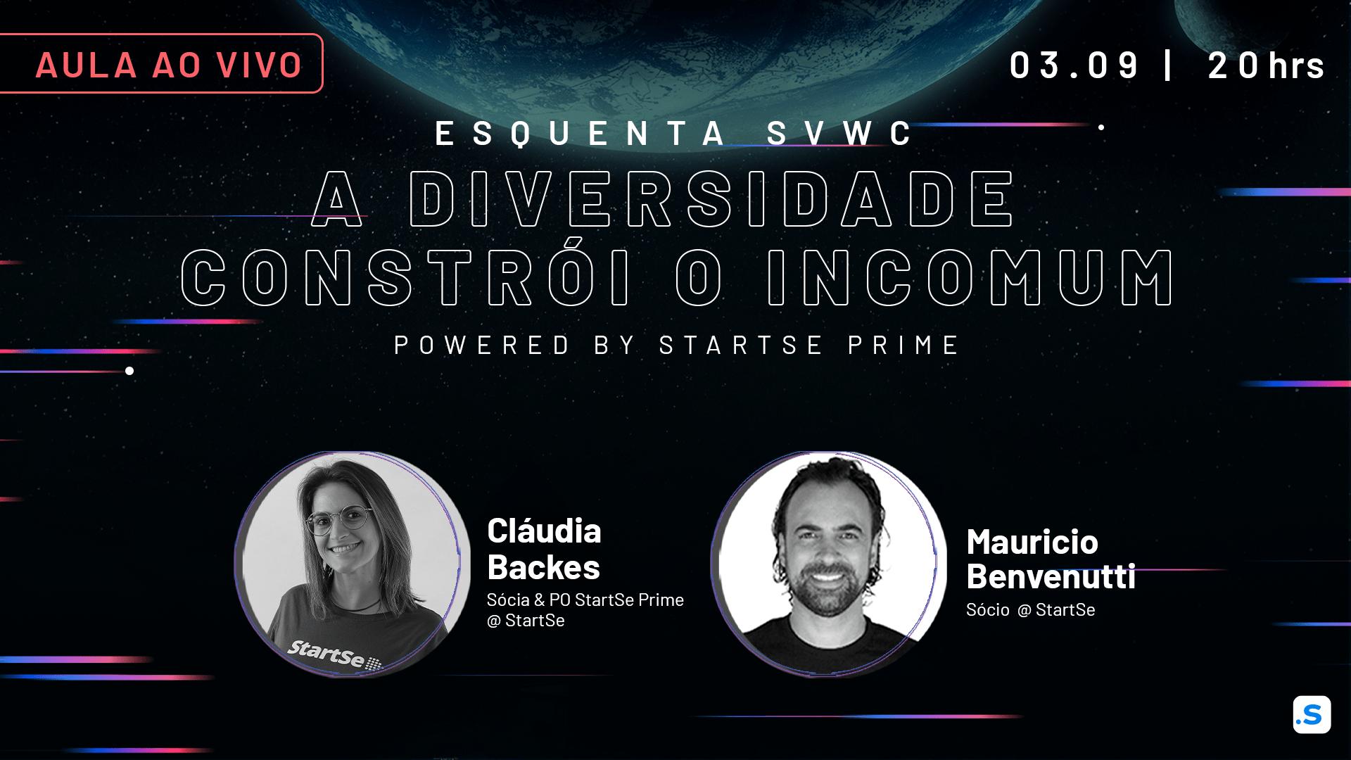 Esquenta SVWC – A Diversidade Constrói o Incomum [ Powered by StartSe PRIME ]